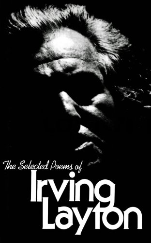 The Selected Poems of Irving Layton: Layton, Irving