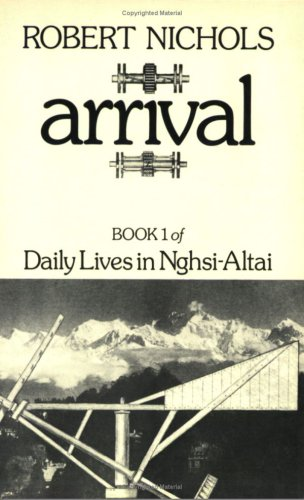 9780811206532: Arrival (His Daily Lives in Nghsi-Altai; Book 1) (Bk. 1)