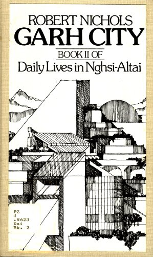 Garh City: Book II Of Daily Lives in Nghsi-Altai: Nichols, Robert