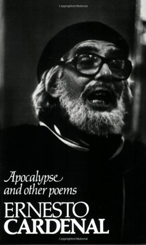 Apocalypse, and Other Poems (SIGNED): Cardenal, Ernesto; Robert Pring-Mill; Donald D. Walsh