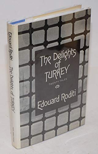 The Delights of Turkey: Roditi, Edouard