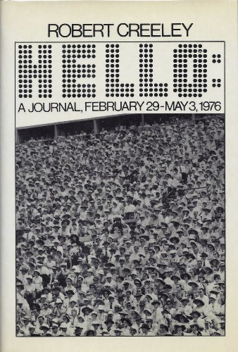 Hello: A Journal, February 29-May 3, 1976: Robert Creeley