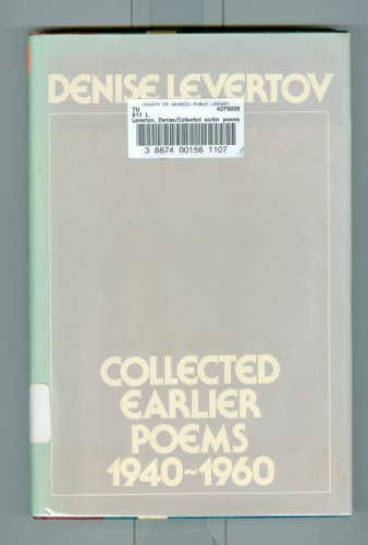 Collected earlier poems, 1940-1960: Denise Levertov