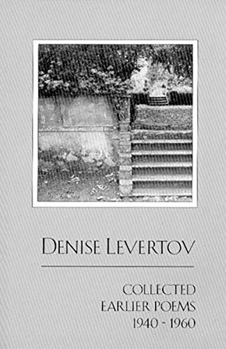 Collected Earlier Poems 1940-1960: Denise Levertov