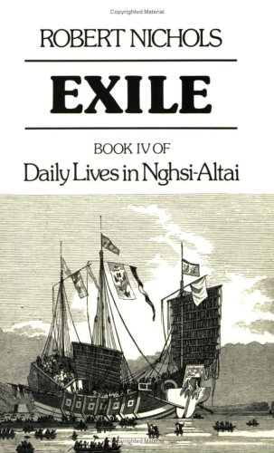 Exile: Book IV of Daily Lives in Nghsi-Altai (His Daily Lives in Nghsi-Altai; Book 4): Nichols, ...