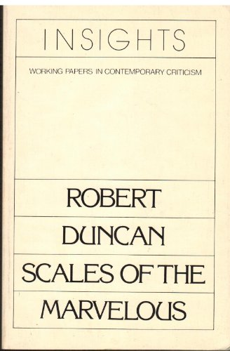 9780811207355: Robert Duncan: Scales of the Marvelous (Insights, Working Papers in Contemporary Criticism)
