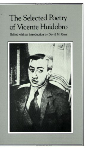 9780811208055: The Selected Poetry of Vicente Huidobro