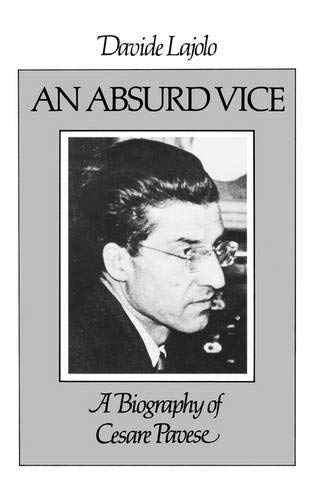 9780811208512: An Absurd Vice: A Biography of Cesare Pavese