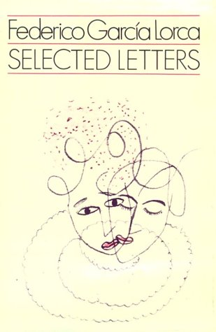 Selected Letters.: Lorca, Federico Garcia.