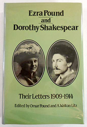 9780811209007: Ezra Pound and Dorothy Shakespear: Their Letters, 1909-1914