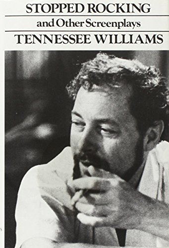 Stopped Rocking and Other Screenplays: Williams, Tennessee