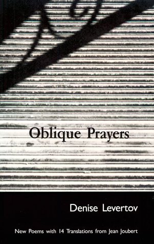 Oblique Prayers: New Poems with 14 Translations from Jean Joubert (SIGNED): Levertov, Denise