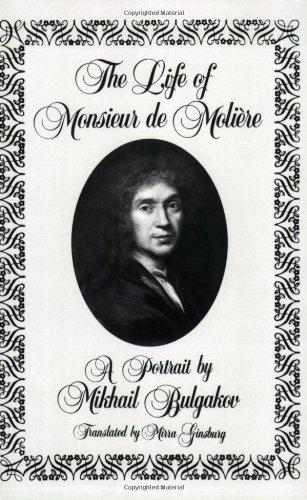9780811209564: The Life of Monsieur de Molière: A Portrait by Mikhail Bulgakov