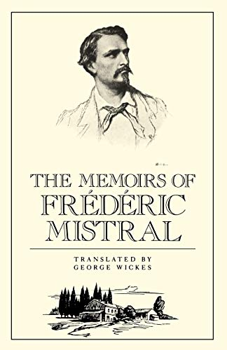 The Memoirs of Frederic Mistral: Frederic Mistral