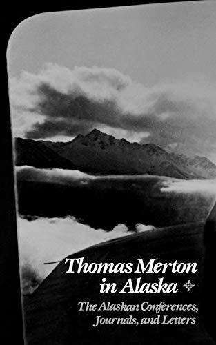 Thomas Merton in Alaska (Prelude to the: Merton, Thomas