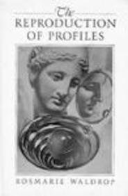 The Reproduction of Profiles (0811210448) by Waldrop, Rosmarie
