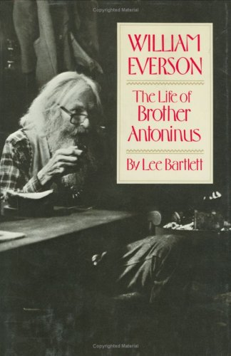 William Everson The Life of Brother Antoninus