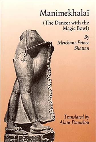 Manimekhalai: The Dancer With the Magic Bowl: Cattanar, Merchant-Pri Shattan,