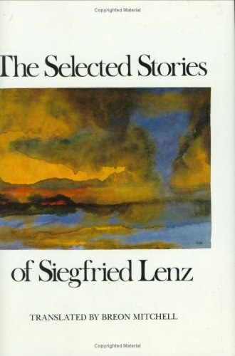 Selected Stories of Siegfried Lenz: Seigfred Lenz, Edited and Translated by Mitchell, Breon