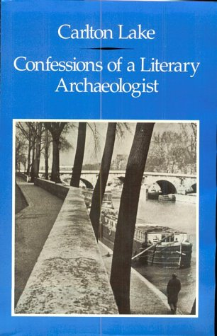 Confessions of a Literary Archaeologist