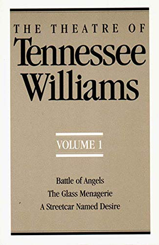 9780811211352: The Theatre of Tennessee Williams, Vol. 1: Battle of Angels / The Glass Menagerie / A Streetcar Named Desire