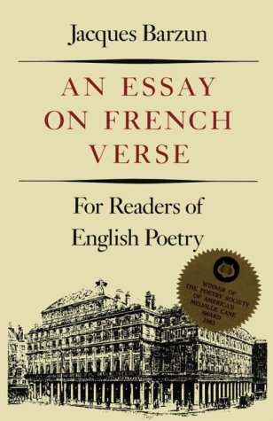An Essay on French Verse: For Readers: Jacques Barzun
