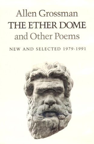 The Ether Dome and Other Poems: New: Grossman, Allen