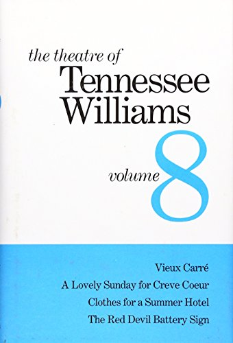 9780811212014: The Theatre of Tennessee Williams: Volume 8 Vieux Carre/a Lovely Sunday for Creve Coeur/Clothes for a Summer Hotel/the Red Devil Battery Sign (Theatre of Tennessee Williams)