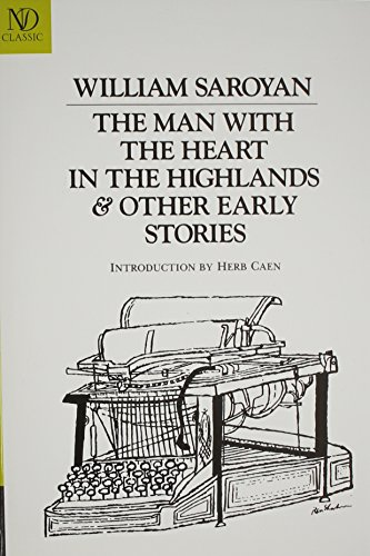 Man with the Heart in the Highlands: And Other Stories (New Directions Classics) (081121205X) by Saroyan, William