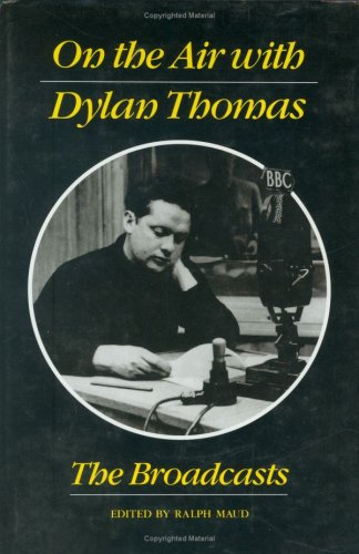 9780811212090: On the Air with Dylan Thomas: The Broadcasts