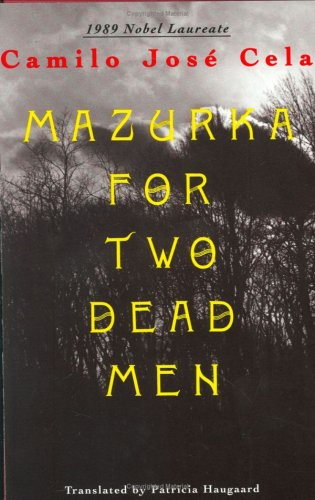 Mazurka for Two Dead Men: Cela, Camilo Jose