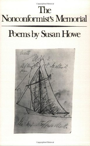 The Nonconformist's Memorial: Susan Howe