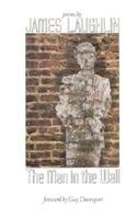 9780811212366: The Man in the Wall: Poems by James Laughlin