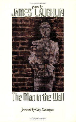9780811212373: The Man in the Wall: Poems (New Directions Paperbook)