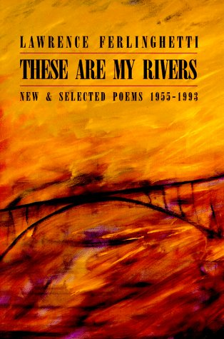 These Are My Rivers: New & Selected Poems, 1955-1993.: FERLINGHETTI, Lawrence.