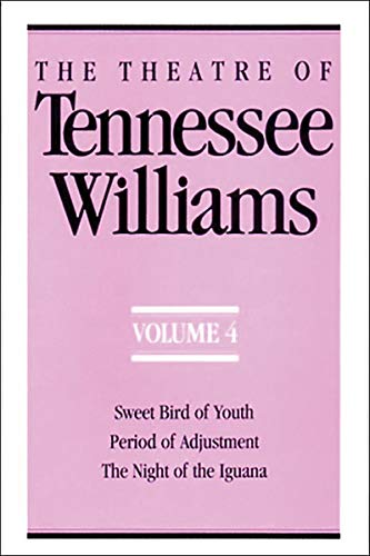 9780811212571: The Theatre of Tennessee Williams, Vol. 4: Sweet Bird of Youth / Period of Adjustment / The Night of the Iguana