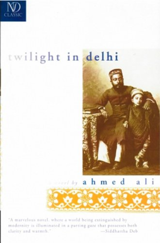 Twilight in Delhi (Hardback): Ahmed Ali