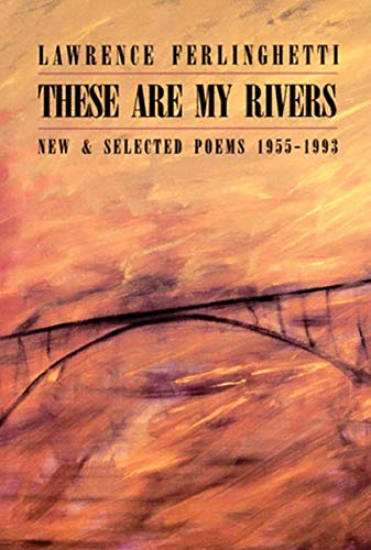 These Are My Rivers: New & Selected: Ferlinghetti, Lawrence