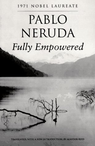 Fully Empowered (New Directions Paperbook) (English and: Pablo Neruda