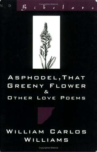 9780811212830: Asphodel: That Greeny Flower and Other Love Poems (New Directions Bibelot)