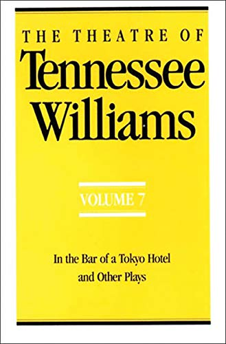 The Theatre of Tennessee Williams, Vol. 7: In the Bar of a Tokyo Hotel, and Other Plays (0811212866) by Tennessee Williams