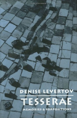 Tesserae: Memories & Suppositions: Denise Levertov