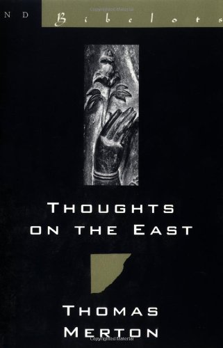 Thoughts on the East (New Directions Bibelot): Merton, Thomas