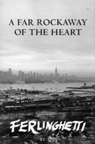 A Far Rockaway of the Heart: Ferlinghetti, Lawrence