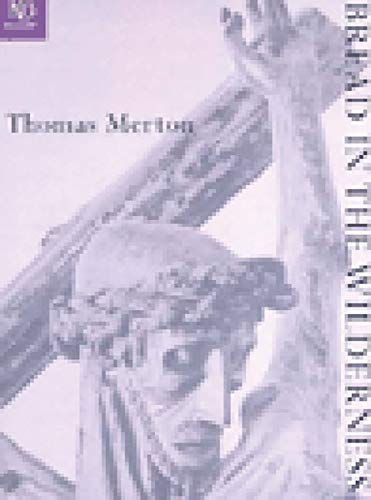 Bread in the Wilderness (New Directions Classic): Merton, Thomas