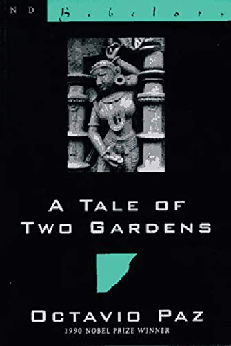 A Tale of Two Gardens: Poems from: Octavio Paz, Eliot