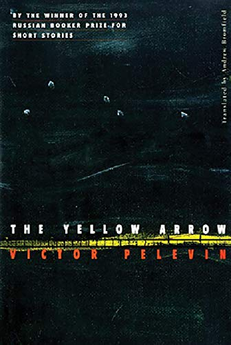 The Yellow Arrow: Pelevin, Victor