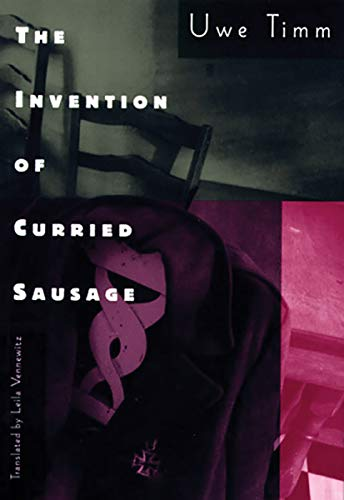 Invention of Curried Sausage: Uwe Timm
