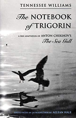 9780811213714: The Notebook of Trigorin: A Free Adaptation of Anton Chekhov's The Sea Gull
