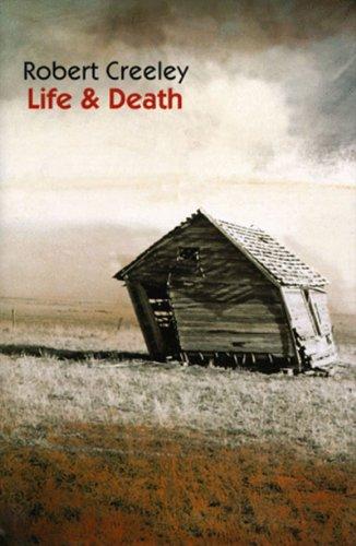 Life & Death: Creeley, Robert